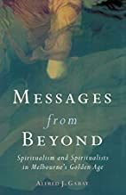 Messages from beyond : spiritualism and…