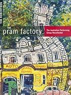 The pram factory: The Australian Performing…