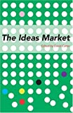 Carter, David: The Ideas Market: An Alternative Take On Australia's Intellectual Life