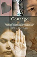 Courage by Maria Tumarkin