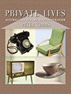 Private lives : Australians at home since…