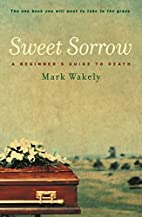 Sweet Sorrow: A Beginner's Guide to Death by…