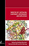 Ramsay, Ian: Varieties of Capitalism, Corporate Governance and Employees (Academic Monographs)