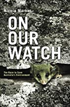On our watch : the race to save Australia's…