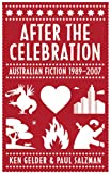 Gelder, Ken: After the Celebration: Australian Fiction 1989-2007