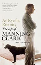 An eye for eternity : the life of Manning…