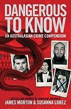 Dangerous to Know: An Australasian Crime…