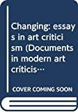 Lippard, Lucy R.: Changing:Essays in Art Criticism: Essays in Art Criticism