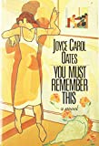 Oates, Joyce Carol: You Must Remember This
