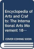 Bayer, Patricia: The Encyclopedia of Arts and Crafts: The International Arts Movement, 1850-1920