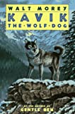 Morey, Walt: Kavik, the Wolf Dog