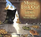 Waite, Judy: Mouse, Look Out! : A Slide and Peek Book