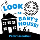 Look at Baby's House by Peter Linenthal