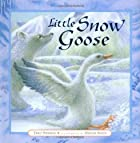 Little Snow Goose by Emily Hawkins
