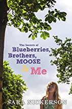 The Secrets of Blueberries, Brothers, Moose…