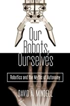 Our Robots, Ourselves: Robotics and the…