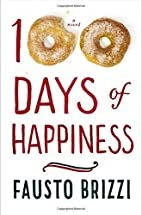 100 Days of Happiness: A Novel by Fausto…