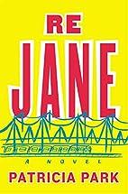 Re Jane: A Novel by Patricia Park