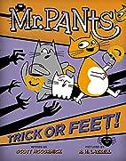 Mr. Pants: Trick or Feet! by Scott McCormick