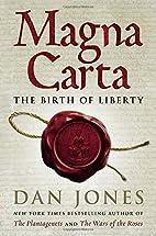 Magna Carta: The Birth of Liberty by Dan…