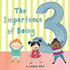The Importance of Being 3 by Lindsay Ward