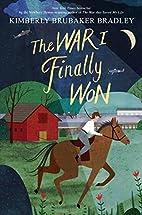 The War I Finally Won by Kimberly Brubaker…