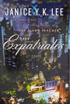 The Expatriates: A Novel by Janice Y. K. Lee