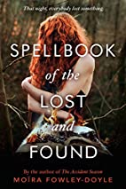 Spellbook of the Lost and Found by Moïra…