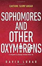 Sophomores and Other Oxymorons by David…