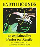 Dr Xargle's Book of Earth Hounds by Jeanne…