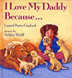 Porter-Gaylord, Laurel: I Love My Daddy Because--