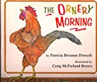 The Ornery Morning by Patricia Brennan…