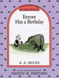 Milne, A. A.: Eeyore Has a Birthday Storybook