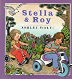 Wolff, Ashley: Stella and Roy