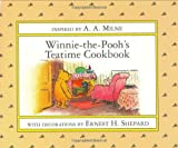 Milne, A. A.: Winnie-The-Pooh&#39;s Teatime Cookbook
