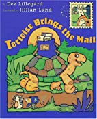 Tortoise Brings the Mail: 2 by Dee Lillegard