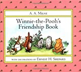 Milne, A. A.: Winnie-the-Pooh&#39;s Friendship Book