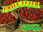 Chile Fever: A Celebration of Peppers by…