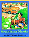 Jones, Rebecca C.: Great Aunt Martha