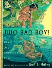 Haley, Gail E.: Two Bad Boys : A Very Old Cherokee Tale
