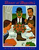 Garland, Michael: Dinner at Magritte&#39;s