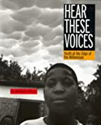 Hear These Voices: Youth at the Edge of the…