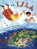 Dorros, Arthur: Isla, La (Spanish Edition)
