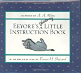 Milne, A. A.: Eeyore&#39;s Gloomy Little Instruction Book