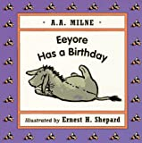 Milne, A. A.: Eeyore Has a Birthday