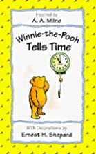 Winnie-the-Pooh Tells Time by A. A. Milne