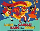 Light the Candle! Bang the Drum!: A Book of…