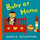 Wellington, Monica: Baby at Home
