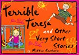 Cuetara, Mittie: Terrible Teresa and Other Very Short Stories