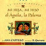 Castillo, Ana: Mi hija, mi hijo, el aguila, la paloma (Spanish Edition)
